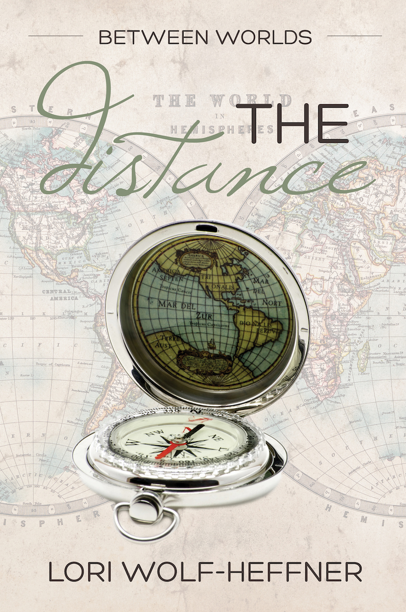 "Cover for ""Between Worlds 2: The Distance"" by Canadian author Lori Wolf-Heffner"